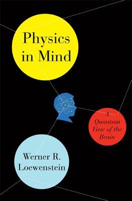 Physics in Mind By Loewenstein, Werner
