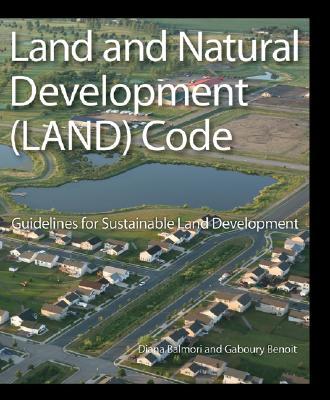 Land and Natural Development (Land) Code By Balmori, Diana/ Benoit, Gaboury