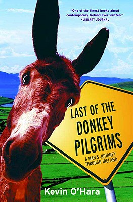 Last Of The Donkey Pilgrims By O'Hara, Kevin